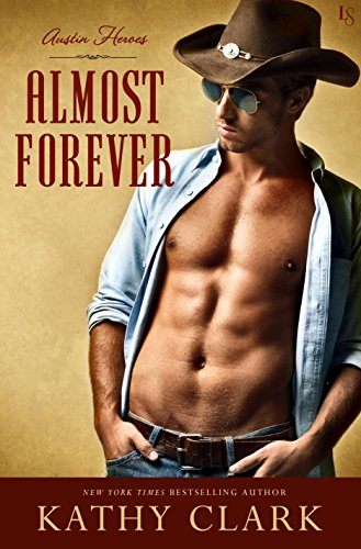 Almost Forever: An Austin Heroes Novel by [Clark, Kathy]