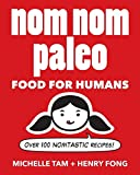 Product review for Nom Nom Paleo: Food for Humans