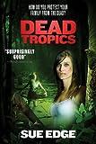 Dead Tropics