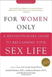 For Women Only A Revolutionary Guide To Reclaiming Your Sex Life By Dr Jennifer Berman Laura And Elisabeth Bumiller