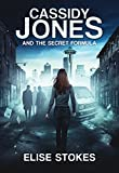 Cassidy Jones and the Secret Formula (Cassidy Jones Adventures Book 1)