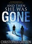 And Then She Was GONE by [Greyson, Christopher]