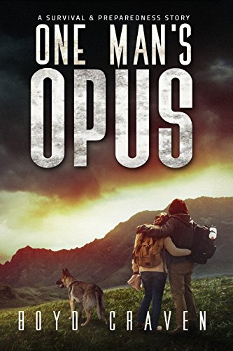One Man's Opus: A Survival and Preparedness Story by [Craven III, Boyd]