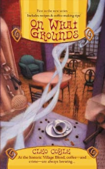On What Grounds (Coffeehouse Mysteries, No. 1) (A Coffeehouse Mystery) by [Coyle, Cleo]