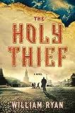The Holy Thief: A Novel (Captain Alexei Korolev Novels Book 1)