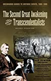 The Second Great Awakening and the Transcendentalists (Greenwood Guides to Historic Events 1500-1900)