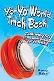 Yo-Yo World Trick Book: Featuring 50 of the Most Popular Yo-Yo Tricks
