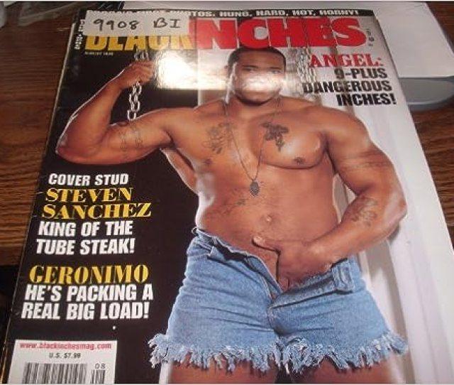 Black Inches Mens Gay Magazine August 1999 Cover Stud Steven Sanchez Unbound 1999