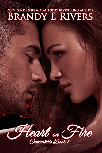 Heart on Fire (Combustible Book 1)