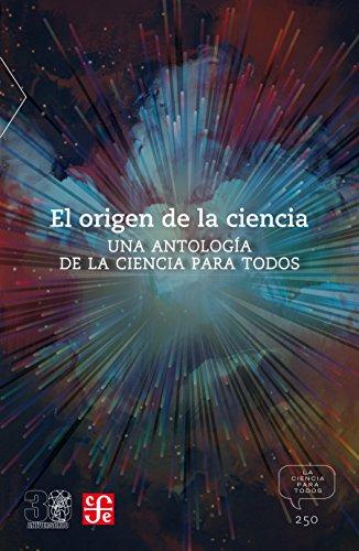 El origen de la ciencia. Una antología de La Ciencia para Todos