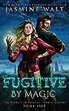 Fugitive by Magic: a Baine Chronicles novel (The Baine Chronicles: Fenris's Story Book 1)