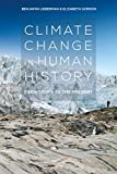 Climate Change in Human History: Prehistory to the Present