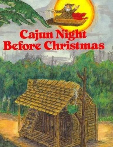 Cajun Night Before Christmas® (The Night Before Christmas Series)