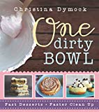 One Dirty Bowl: Fast Desserts, Faster Cleanup