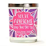 You're Awesome, Keep That Up | Citrus, Lavender, Woody | Luxury Scented Soy Candles |10 Oz. Jar Candle | Made in The USA | Decorative Aromatherapy | Birthday Gifts for Women