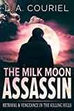 The Milk Moon Assassin: Betrayal & Vengeance In The Killing Hills (Mossad Agent Psychological Thriller)