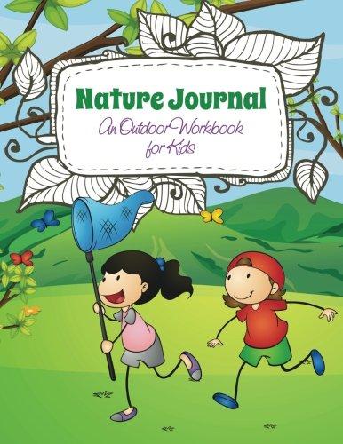 Nature Journal: An Outdoor Workbook for Kids