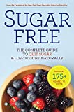 Sugar Free: The Complete Guide to Quit Sugar & Lose Weight Naturally