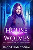 House of Wolves (The Vampire Project Book 1)