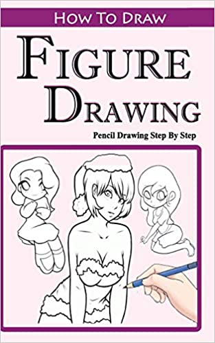How To Draw Figures Pencil Drawings Step By Step Pencil Drawing Ideas For Absolute Beginners Figure Drawing Easy Pencil Drawings Book Publication Gala 9781515200376 Amazon Com Books