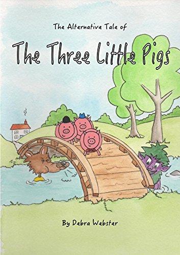 [zk6Yc.R.E.A.D] The Alternative Tale of the Three Little Pigs by Debra Webster [E.P.U.B]
