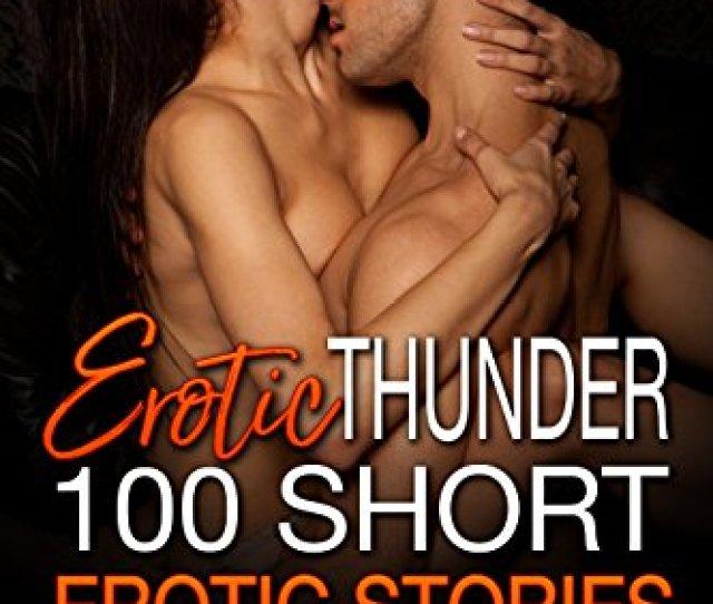 Erotic Thunder 100 Short Erotic Stories Update Adult Bonus Spicy Short Film