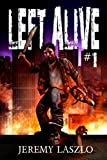 Left Alive #1: A Zombie Apocalypse Novel