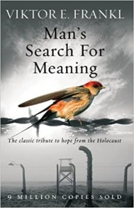 Man's Search For Meaning: The classic tribute to hope from the ...