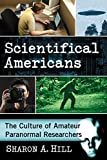 Scientifical Americans: The Culture of Amateur Paranormal Researchers