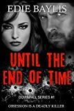 Until the End of Time: A gritty dark romance thriller packed with psychological suspense (Downfall Book 1)