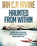 Haunted From Within : (Omnibus Edition containing both Book One and Book Two)