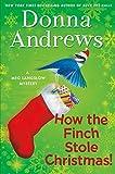 How the Finch Stole Christmas!: A Meg Langslow Christmas Mystery (Meg Langslow Mysteries Book 22)