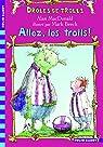 Droles de trolls, tome 1 : Allez, les trolls !