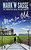 A Man Too Old for a Place Too Far (The Forgotten Child Trilogy Book 1)