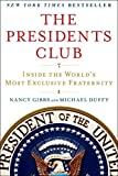 The Presidents Club: Inside the World's Most Exclusive Fraternity