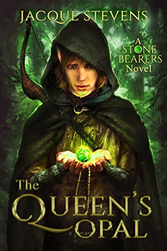 The Queen's Opal: A Stone Bearers Novel (Book One) by [Stevens, Jacque]