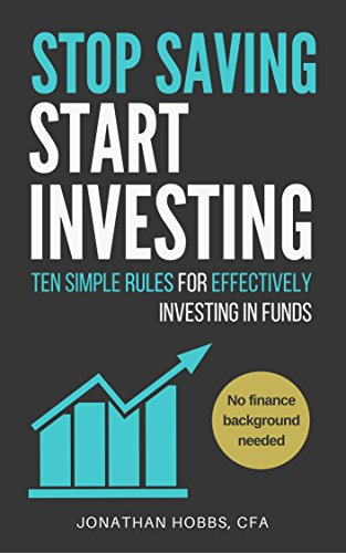 Image result for Stop Saving Start Investing: Ten Simple Rules for Effectively Investing in Funds