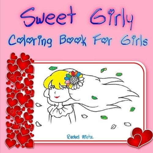 Sweet Girly Coloring Book For Girls Cute Lovable Coloring For Young Girls Coloring Books For Kids Volume 38 Mintz Rachel 9781974286560 Amazon Com Books