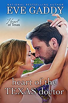 Heart of the Texas Doctor (Heart of Texas Book 1) by [Gaddy, Eve]