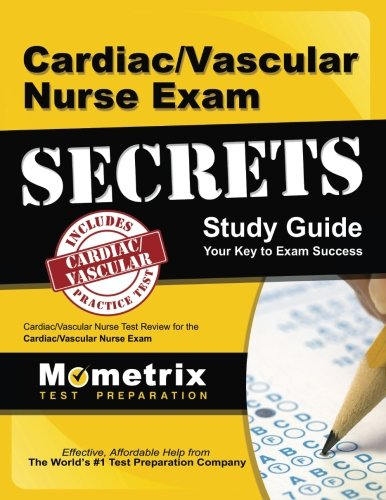 Cardiac/Vascular Nurse Exam Secrets Study Guide: Cardiac/Vascular Nurse Test Review for the Cardiac/Vascular Nurse Exam