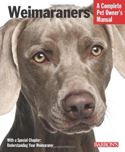 Weimaraners (Complete Pet Owner's Manual) 1