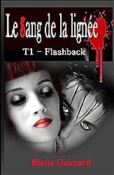 Le sang de la lignée  T1: Flashback