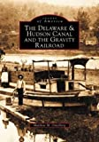 Delaware and  Hudson Canal and the Gravity Railroad (NY) (Images of America)