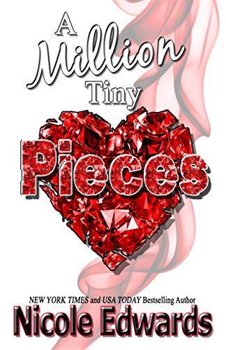 A Million Tiny Pieces by Nicole Edwards