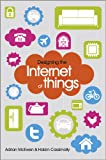 Designing the Internet of Things