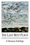The Last Best Place: A Montana Anthology