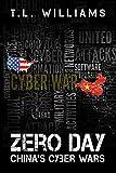 Zero Day: China's Cyber Wars (Logan Alexander Series)