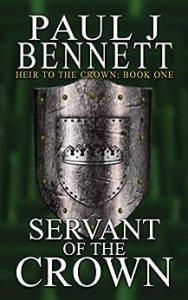 Servant of the Crown by Paul J Bennett