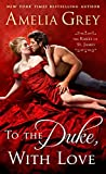 To the Duke, With Love: The Rakes of St. James
