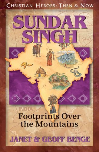 Sundar Singh: Footprints Over the Mountains (Christian Heroes: Then & Now)